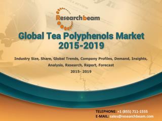 Global Tea Polyphenols Market 2015-2019