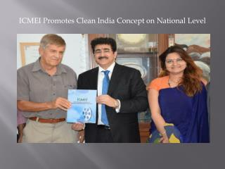 ICMEI Promotes Clean India Concept on National Level