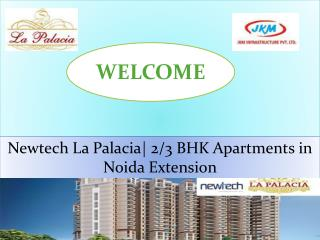2/3 BHK Apartments in Noida Extension | Newtech La Palacia –