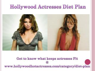 Hollywood Actresses Diet Plan