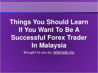 Things You Should Learn If You Want To Be A Successful Forex