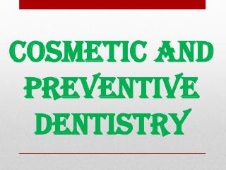 Cosmetic and Preventive Dentistry
