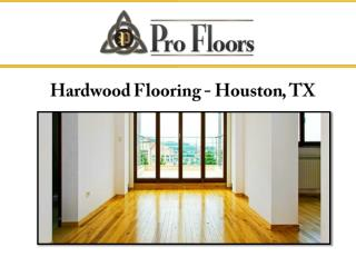 Hardwood Flooring - Houston, TX