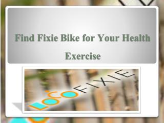 Find Fixie Bike for Your Health Exercise