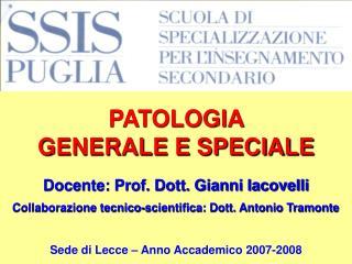 PATOLOGIA  GENERALE E SPECIALE