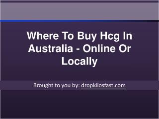 Where To Buy Hcg In Australia - Online Or Locally