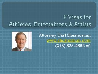 P Visas for Entertainers, Athletes and Artists