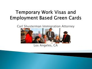 Temporary Work Visas and Employment-Based Green Cards