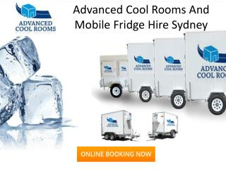 Advanced Cool Rooms And Mobile Fridge Hire Sydney