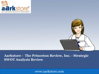 Aarkstore -  The Princeton Review, Inc. - Strategic SWOT Ana