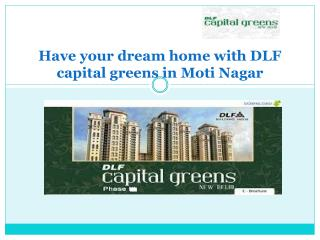 DLF capital greens in Moti Nagar