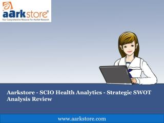 Aarkstore - SCIO Health Analytics - Strategic SWOT Analysis