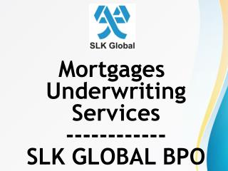 Understanding Mortgage Processing Services -  SLK GLOBAL BPO