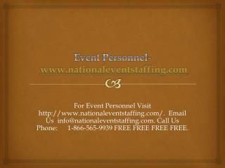 Event Personnel- www.nationaleventstaffing.com