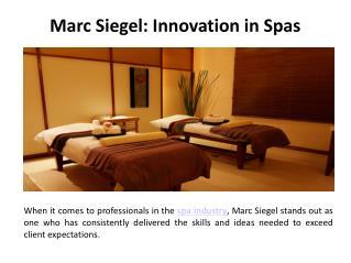 Marc Siegel - Innovation in Spas