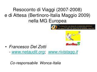Resoconto di Viaggi 2007-2008   e di Attesa Bertinoro-Italia Maggio 2009 nella MG Europea