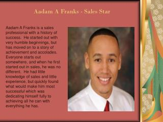 Aadam A Franks | Sales Leader