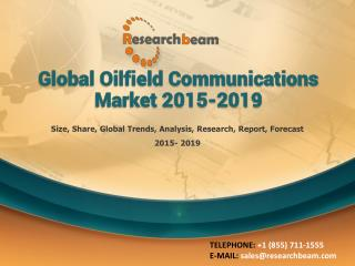 Global Oilfield Communications Market 2015-2019