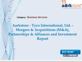 Aarkstore - Tyco International, Ltd. - Mergers & Acquisition
