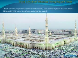 Travel to Madinah Munawara During Hajj and Umrah