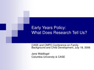Early Years Policy:  What Does Research Tell Us
