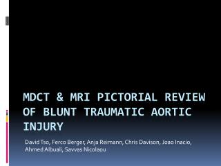 MDCT  MRI Pictorial review of Blunt traumatic aortic injury