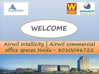 Airwil commercial office spaces |  Airwil Intellicity Noida–