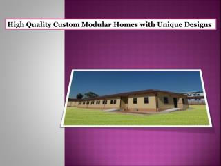 High Quality Custom Modular Homes with Unique Designs