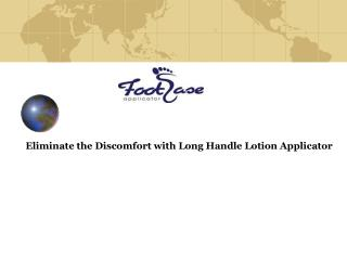 Eliminate the Discomfort with Long Handle Lotion Applicator