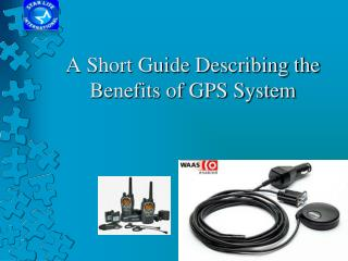 A Short Guide Describing the Benefits of GPS System