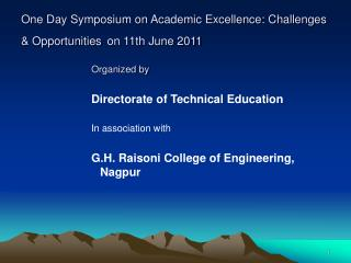 One Day Symposium on Academic Excellence: Challenges  Opportunities on 11th June 2011