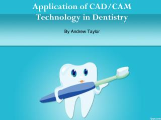 The application of CAD/CAM technology in dentistry
