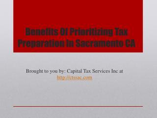 Benefits Of Prioritizing Tax Preparation In Sacramento CA