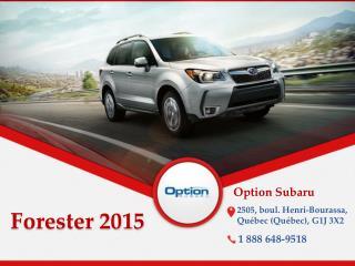Subaru Forester 2015 - Caractéristiques, prix, garantie
