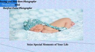 Choosing your New Born Photographer With Barefoot Dubai Phot