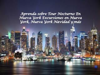 Aprenda sobre Tour Nocturno En Nueva York Excursiones en Nue