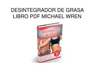 Desintegrador de Grasa libro pdf Michael Wren