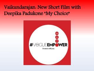 "Vaikundarajan: New Short Film with Deepika Padukone ""My Choi"