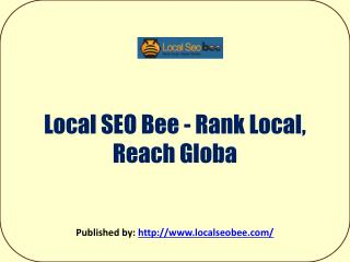 Local Seo Bee - Rank Local.Reach Global