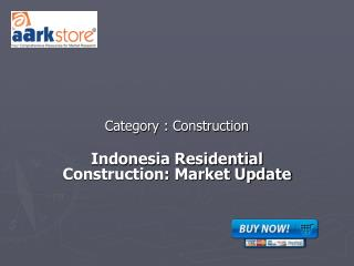 Indonesia Residential Construction: Market Update
