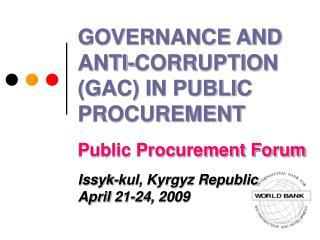 GOVERNANCE AND  ANTI-CORRUPTION GAC IN PUBLIC PROCUREMENT