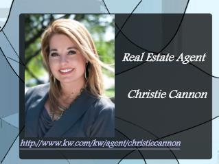 Christie Cannon of Keller Williams : Skilled Realtor