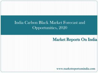 India Carbon Black Market Forecast and Opportunities, 2020