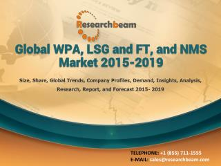 Global WPA, LSG and FT, and NMS Market 2015-2019