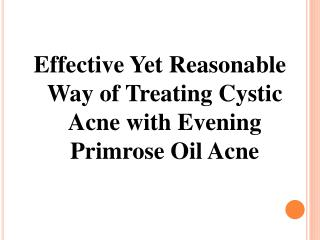 Effective Yet Reasonable Way of Treating Cystic Acne with Ev
