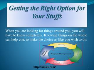 Getting the Right Option for Your Stuffs