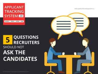 5 Questions Recruiters Should Not Ask The Candidates