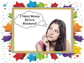 Weekend Loans Are Helpful Sources For Availing Money