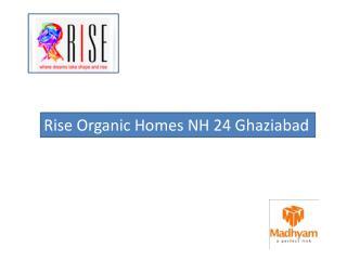Organic Homes NH-24, Rise Organic Homes NH 24, Organic Homes