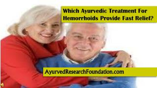 Which Ayurvedic Treatment For Hemorrhoids Provide Fast Relie